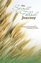 The Spirit Filled Journey: Weekly Devotions for Growing in God, Edition 3, Paper