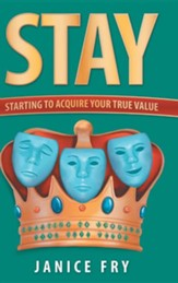 Stay: Starting to Acquire Your True Value