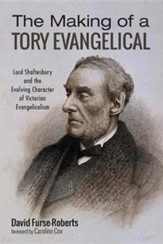 The Making of a Tory Evangelical
