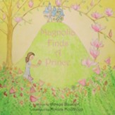 Magnolia Finds a Prince: Inspired from the Chinese Folk Tale Empty Pot