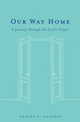 Our Way Home: A Journey Through the Lord's Prayer