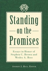 Standing on the Promises: Essays in Honor of Stephen C. Brown and Wesley A. Ross