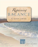 Regaining Balance: 91 Days of Prayer and Praise