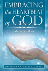 Embracing the Heartbeat of God: My Second Book