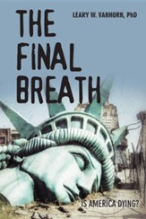 The Final Breath: Is America Dying?