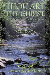 Thou Art the Christ: A Devotional on the Life of Jesus