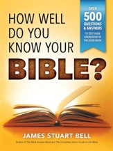 How Well Do You Know Your Bible?: Over 500 Questions and Answers to Test Your Knowledge of the Good Book, Edition 0002