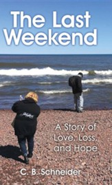 The Last Weekend: A Story of Love, Loss, and Hope