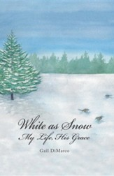 White as Snow: My Life, His Grace