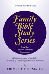 Family Bible Study Series: The New Testament Commentary