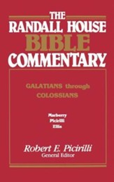 The Randall House Bible Commentary: Galatians Through Colossians