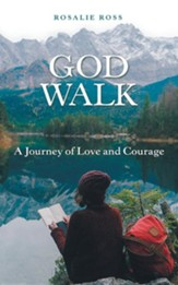 God Walk: A Journey of Love and Courage