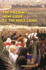 The Pilgrim's New Guide to the Holy Land, Edition 0002