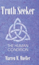 Truth Seeker: The Human Condition