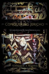 Conquering Jericho: The Biblical Guide to Crush Mental Illness