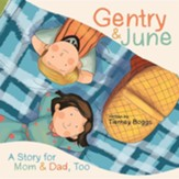 Gentry & June: A Story for Mom & Dad, Too