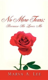 No More Tears: Because He Loves Me
