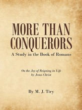 More Than Conquerors: A Study in the Book of Romans