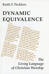 Dynamic Equivalence: The Living Language of Christian Worship