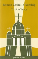 Roman Catholic Worship: Trent to Today, Second Edition