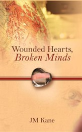 Wounded Hearts, Broken Minds