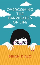 Overcoming the Barricades of Life