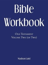 Bible Workbook: Old Testament Volume Two (Of Two)
