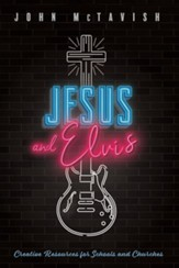 Jesus and Elvis: Creative Resources for Schools and Churches