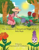 The Adventures of Marigold and Wiggle Weed: Bully Bugle