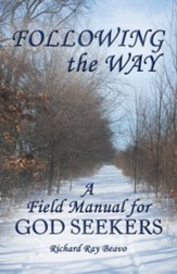 Following the Way: A Field Manual for God Seekers