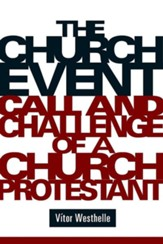 The Church Event: Call and Challenge of a Church Protestant