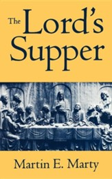 The Lord's Supper (Martin E. Marty)
