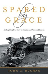 Spared by Grace: An Inspiring True Story of Miracles and Answered Prayers