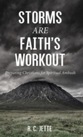 Storms Are Faith's Workout