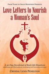 From Tears to Grace Ministries Presents Love Letters to Nourish a Woman's Soul: A 30-Day Devotional of Real-Life Situations