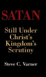 Satan: Still Under Christ's Kingdom's Scrutiny