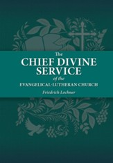 The Chief Divine Service of the Evangelical-Lutheran Church