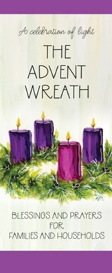 The Family Advent Wreath: Blessings and Prayers / Revised edition