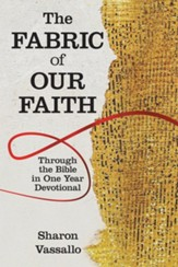 The Fabric of Our Faith: Through the Bible in One Year Devotional