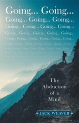 Going... Going...: The Abduction of a Mind