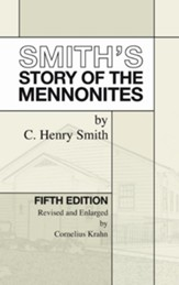 Smith's Story of the Mennonites, Edition 0005