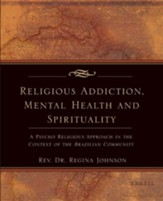 Religious Addiction, Mental Health and Spirituality