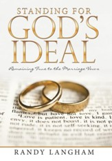 Standing for God's Ideal: Remaining True to the Marriage Vows