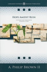 Hope Amidst Ruin: A Literary & Theological Analysis of Ezra