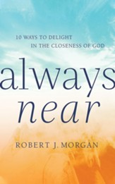 Always Near: 10 Ways to Delight in the Closeness of God, Unabridged Audiobook on CD