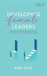 Developing Female Leaders: Navigate the Minefields and Release the Potential of Women in Your Church, Unabridged Audiobook on CD