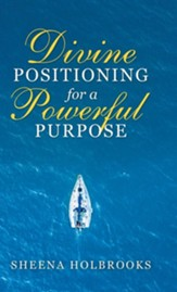 Divine Positioning for a Powerful Purpose