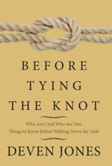 Before Tying the Knot: Who Am I and Who Are You: Things to Know Before Walking Down the Aisle