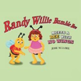 Randy Willie Bumble Bee: Meets a Bee with No Wings