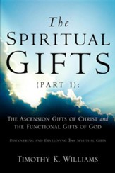 The Spiritual Gifts (Part 1): The Ascension Gifts of Christ and the Functional
